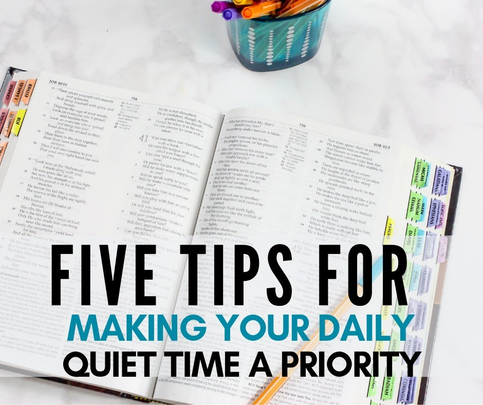 Five Tips for Making Your Daily Quiet Time A Priority