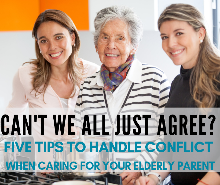 handle conflict when caring for elderly parents