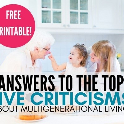 Answers to the Top Five Criticisms of Multigenerational Living