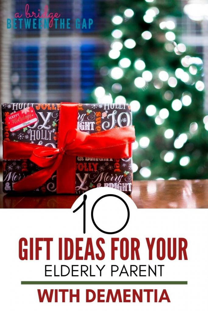 10 gift ideas for your elderly parent with dementia