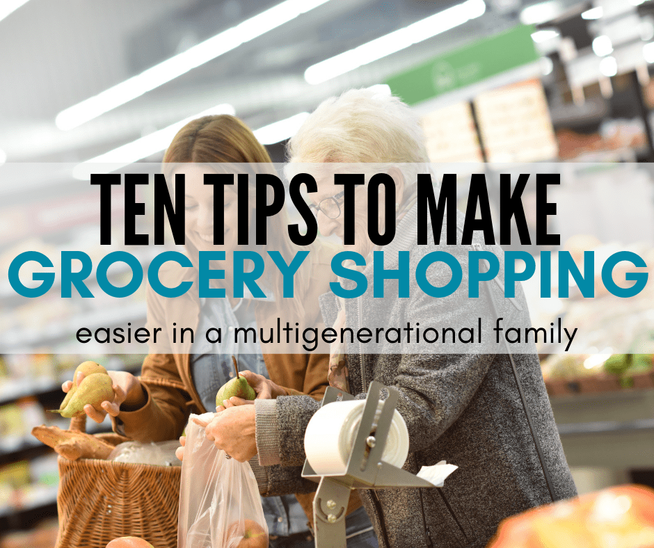 10 Tips to Make Multigenerational Grocery Shopping Easier
