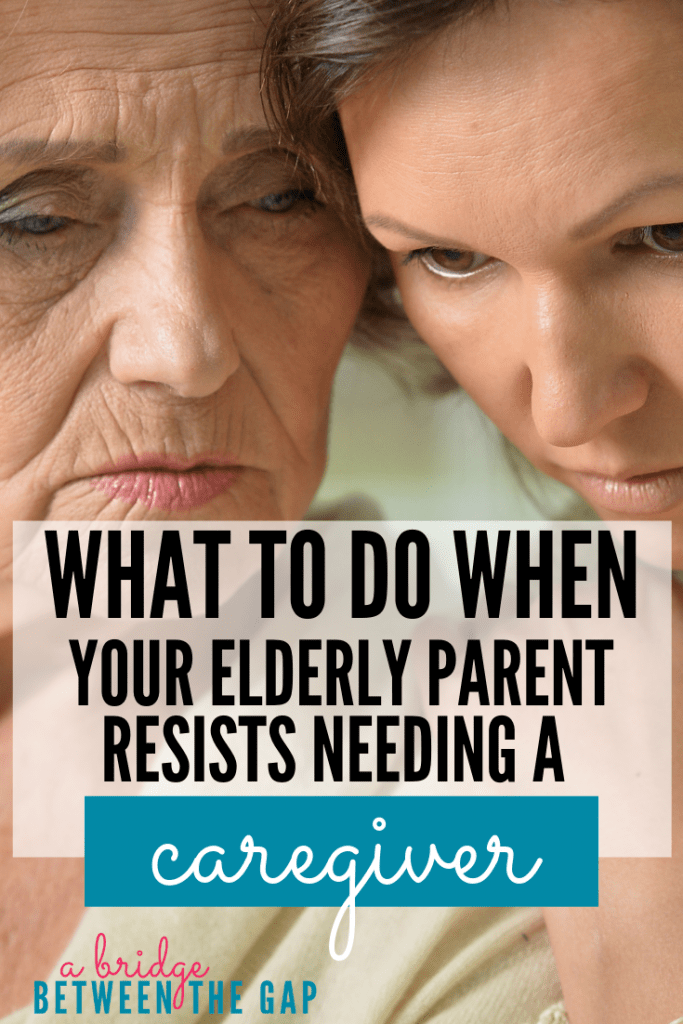 caregiving resistance from your elderly parent