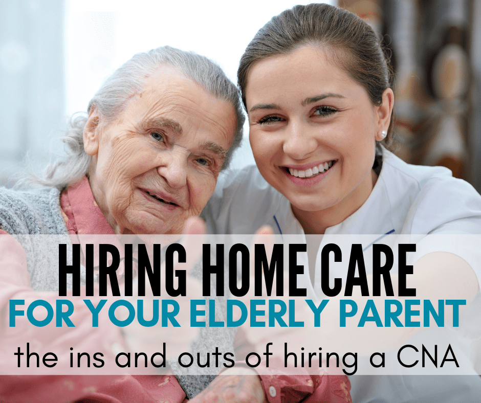 Hiring Home Care for Your Elderly Parent