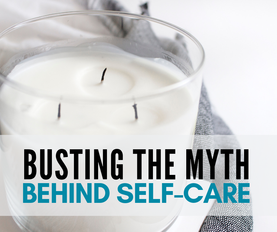 Busting the Myth Behind Self-Care