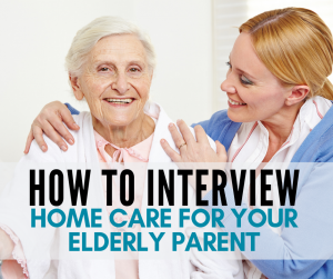 Whether you are going through an agency or hiring independently interviewing potential home care workers is a very important step in the process of hiring help for your elderly parent.