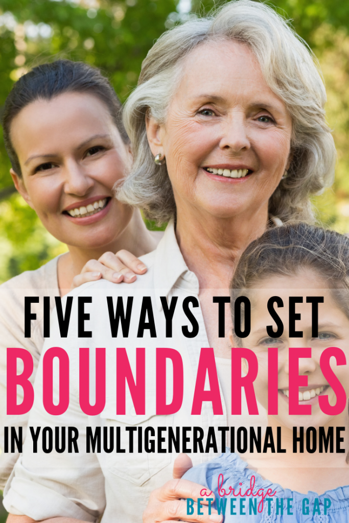 "When we moved in to take care of my MIL, she tried to parent my kids. These five methods helped me set boundaries in my multigenerational home and let my MIL just be ""Nana"" to my kids. #parenting #sandwichgeneration #elderlyparent #caregiving #boundaries"
