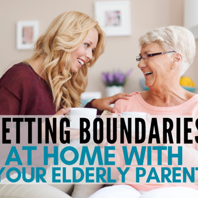 Set Boundaries for Your Elderly Parent in Your Sandwiched Home
