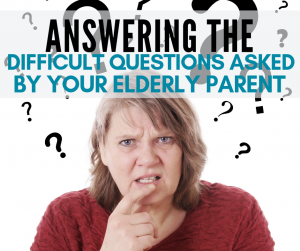 questions asked by elderly parents