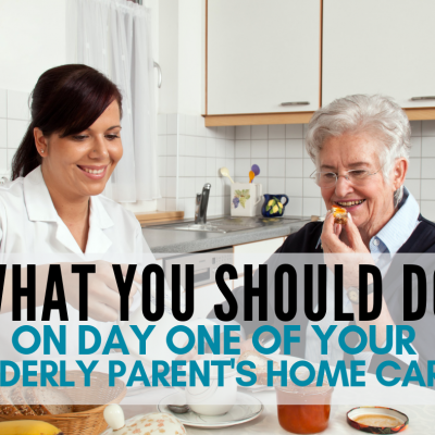 What You Should Do On Day One of Hired Care for Your Elderly Parent