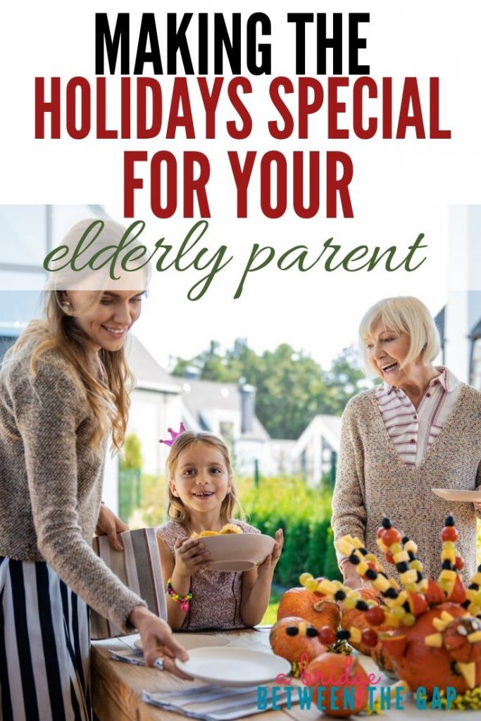 making the holidays special for your elderly parent