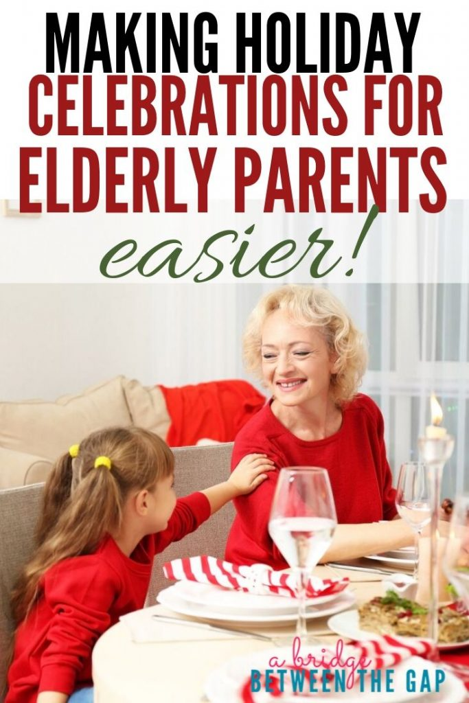 making holiday celebrations for elderly parents easier