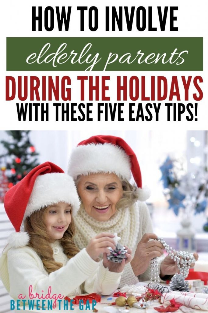 easy tips to involve elderly parents in the holiday season