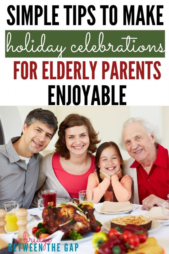 make holiday celebrations for elderly parents enjoyable