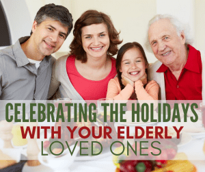 celebrating the holidays with your elderly loved ones