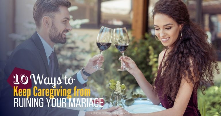 Keep Caregiving from Ruining Your Marriage