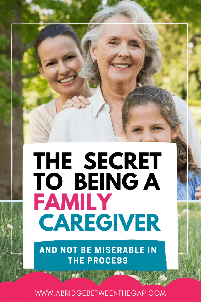 The secret to being a family caregiver